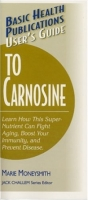 Basic Health Publications User's Guide to Carnosine: Learn How This Super-Nutrient Can Fight Aging, Boost Your Immunity, and Prevent Disease (Basic Health Publications User's Guide) артикул 13501d.