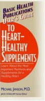 User's Guide to Heart-Healthy Supplements: Learn About the Most Important Nutrients and Supplements for a Healthy Heart (User's Guides (Basic Health)) артикул 13503d.