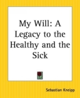 My Will: A Legacy To The Healthy And The Sick артикул 13534d.