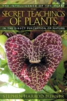 The Secret Teachings of Plants : The Intelligence of the Heart in the Direct Perception of Nature артикул 13558d.