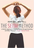 The Seitai Method: A Holistic Approach To Staying Healthy Through Stretching And Body Alignment, A Self-treatment Guide артикул 13573d.