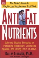 Anti-Fat Nutrients: Safe and Effective Strategies for Increasing Metabolism, Controlling Appetite, and Losing Fat in 15 Days артикул 13588d.