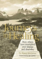 Journeys in Healing: How Others Have Triumphed over Disease and Disability артикул 13616d.