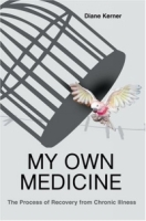 My Own Medicine : The Process of Recovery from Chronic Illness артикул 13646d.