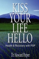 Kiss Your Life Hello: Health and Recovery With Psp артикул 13651d.