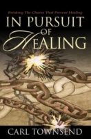 In Pursuit of Healing: Breaking the Chains That Prevent Healing артикул 13659d.