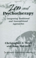 Zen and Psychotherapy: Integrating Traditional and Nontraditional Approaches артикул 13680d.