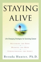 Staying Alive : Life-Changing Strategies for Surviving Cancer артикул 13688d.