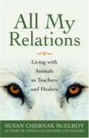 All My Relations: Living with Animals As Teachers and Healers артикул 13690d.