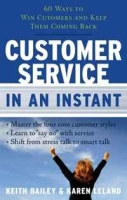 Customer Service In an Instant: 60 Ways to Win Customers and Keep Them Coming Back (In an Instant (Career Press)) артикул 13519d.