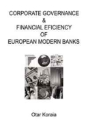 CORPORATE GOVERNANCE & FINANCIAL EFICIENCY OF EUROPE'S MODERN BANKS артикул 13522d.