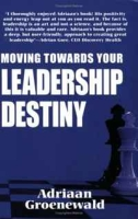 Moving Towards Your Leadership Destiny артикул 13540d.