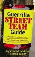 Guerrilla Street Team Guide: Helping Teamers and Business People Alike Utilize Guerrilla Marketing Strategies on the Grassroots Level to Reach People Not Typically Exposed to Traditional Advertising артикул 13543d.