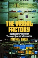 The Visual Factory: Building Participation Through Shared Information (See What's Happening in Your Key Processes--At a Glance, All) артикул 13593d.