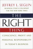 The Right Thing: Conscience, Profit and Personal Responsibility in Today's Business артикул 13658d.