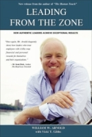 Leading from the Zone: How Authentic Leaders Achieve Exceptional Results артикул 13669d.