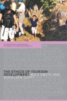 The Ethics of Tourism Development (Routledge/Contemporary Geographies of Leisure, Tourism, and Mobility ) артикул 13672d.