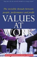 Values at Work: The Invisible Threads Between People, Performance and Profit артикул 13674d.