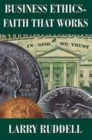 Business Ethics--Faith That Works: Leading Your Company to Long Term Success артикул 13677d.
