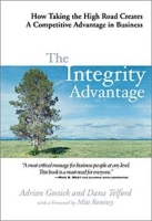 The Integrity Advantage: How Taking the High Road Creates a Competitive Advantage in Business артикул 13682d.