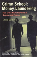 Crime School, Money Laundering: True Crime Meets the World of Business and Finance артикул 13701d.