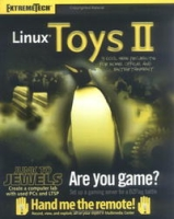 Linux Toys II: 9 Cool New Projects for Home, Office, and Entertainment (ExtremeTech) артикул 13512d.