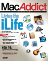 MacAddict Guide to Living the iLife (Macaddict Guide) артикул 13554d.