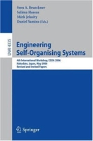 Engineering Self-Organising Systems: 4th International Workshop, ESOA 2006, Hakodate, Japan, May 9, 2006, Revised and Invited Papers (Lecture Notes in Computer Science) артикул 13722d.